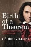 Cédric Villani - Birth of a Theorem - A Mathematical Adventure.