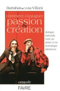 Cédric Villani et  Bartabas - Comment conjuguer passion & création.