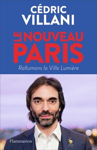 Le nouveau Paris. Rallumons la Ville Lumière