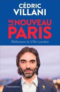 Livre réel téléchargement ebook Le nouveau Paris  - Rallumons la Ville Lumière par Cédric Villani MOBI RTF in French