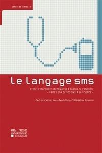 """Cédrick Fairon et Jean René Klein - Le langage SMS - Etude d'un corpus informatisé à partir de l'enquête """"Faites don de vos SMS à la science""""."""