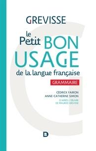 Cédrick Fairon et Maurice Grevisse - Le Petit bon usage de la langue française - Grammaire.