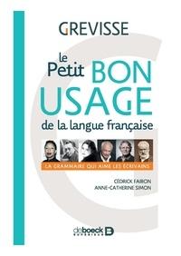 Cédrick Fairon et Anne-Catherine Simon - Le petit bon usage de la langue française - Grammaire.