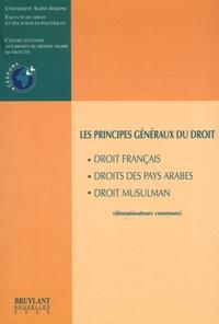 CEDROMA - Les principes généraux du droit - Droit français, droit des pays arabes, droit musulman. (dénominateurs communs).