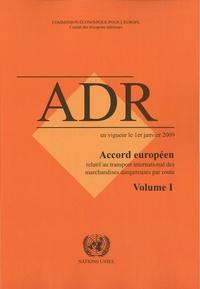 CEE-ONU - Accord européen relatif au transport international des marchandises dangereuses par route (ADR) en vigueur au 1er janvier 2009 - 2 volumes.