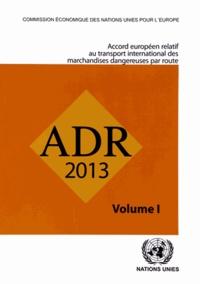 Accord européen relatif au transport international des marchandises dangereuses par route (ADR)- 2 volumes -  CEE-ONU pdf epub