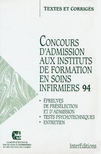 Ceeiec - CONCOURS D'ADMISSION AUX INSTITUTS DE FORMATION EN SOINS INFIRMIERS 1994. - Epreuve de présélection et d'admission, Tests psychotechniques, Entretien, Textes et corrigés.