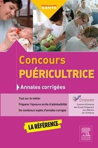 CEEPAME et Muriel Bénazet - Concours puéricultrice - Annales corrigées : s'entraîner avec les sujets officiels.