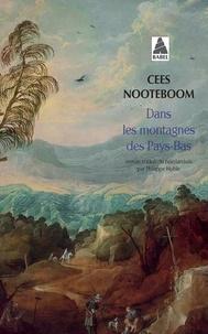Cees Nooteboom - Dans les montagnes des Pays-Bas.
