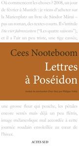 Cees Nooteboom - Lettres à Poséidon.