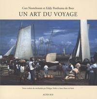 Cees Nooteboom et Eddy Posthuma de Boer - Un art du voyage.