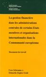 Cees Schrama et Eduardo Zapico Goñi - La gestion financière dans les administrations centrales de certains Etats membres et organisations internationales dans la Communauté européenne.