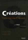 Cees-W De Jong et Alston W. Purvis - Créations typographiques - De 1985 à nos jours.