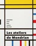 Cees-W De Jong et Marty Bax - Les ateliers de Mondrian - Amsterdam, Laren, Paris, Londres, New York.