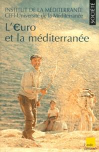 Deedr.fr L'Euro et la Méditerranée. - Sélections de communications et de débats de la conférence organisée à Marseille les 22 et 23 janvier 1998 Image