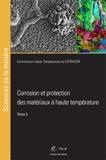 CEFRACOR - Corrosion et protection des matériaux à haute température - Tome 2.