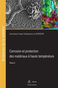 Corridashivernales.be Corrosion et protection des matériaux à haute température - Tome 2 Image