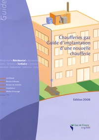 Cegibat - Chaufferies gaz - Guide d'implantation d'une nouvelle chaufferie.
