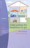 Cegibat et  Collectif - Guide pratique des installations de gaz - Maison individuelle.