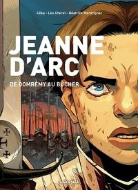 Céka et Léo Chérel - Jeanne d'Arc - De Domrémy au bûcher.