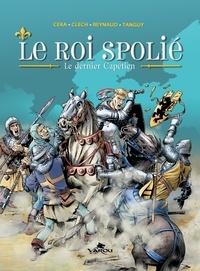 Céka et Jacky Clech - Le roi spolié Tome 1 : Le dernier Capétien.