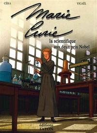 Céka et  Yigaël - Marie Curie - La scientifique aux deux prix Nobel.