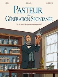 Céka et  Yigaël - Pasteur et la génération spontanée.