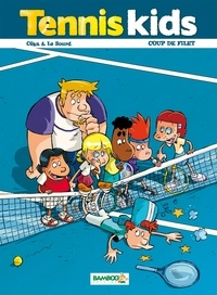 Céka et  Le Sourd - Tennis kids Tome 2 : Coup de filet.