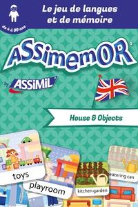 Céladon et Léa Fabre - Assimemor – Mes premiers mots anglais : House and Objects.