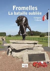 Celerse Gregory - FROMELLES LA BATAILLE OUBLIÉE.