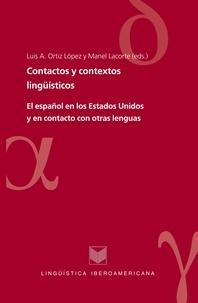 López luis a. Ortiz - Contactos y contextos lingüísticos - El español en los Estados Unidos y en contacto con otras lenguas.