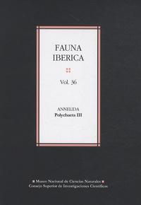 Angeles Ramos Sanchez - Fauna iberica N° 36 : Annelida Polychaeta III.