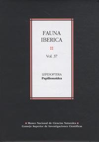 Angeles Ramos Sanchez - Fauna iberica N° 37 : Lepidoptera Papilionoidea.