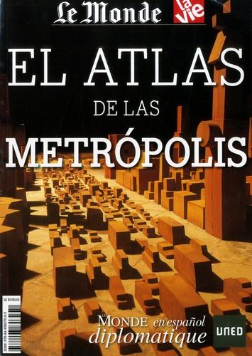 Jean-Pierre Denis et Didier Pourquery - Le Monde diplomatique en español  : El Atlas de las Metropolis.