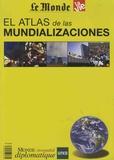 Jean-Pierre Denis et Laurent Greilsamer - Le Monde diplomatique en español  : El atlas de las mundializaciones.