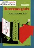 Ignacio Ramonet - Le Monde diplomatique  : Quince Años De Resistencia y de ira - En espagnol.