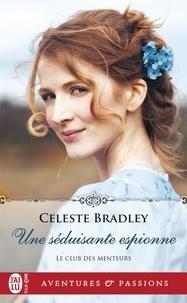 Celeste Bradley - Le club des menteurs Tome 3 : Une séduisante espionne.