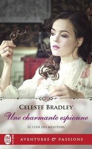 Celeste Bradley - Le club des menteurs Tome 4 : Une charmante espionne.