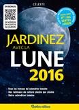 Céleste - Jardinez avec la Lune 2016.