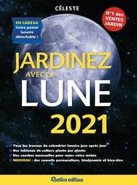 Céleste - Jardinez avec la Lune - En cadeau : votre poster lunaire détachable !.