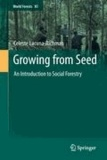Celeste Lacuna-Richman - Growing from Seed - An Introduction to Social Forestry.