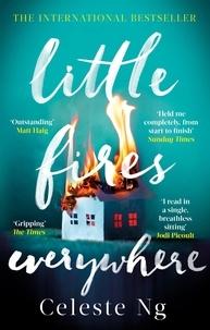 Celeste Ng - Little Fires Everywhere - The New York Times Top Ten Bestseller.