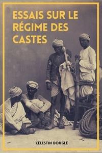 Célestin Bouglé - Essais sur le régime des castes (Annoté).