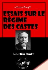 Célestin Bouglé - Essais sur le régime des castes - édition intégrale.