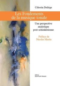Célestin Deliège - Les fondements de la musique tonale - Une perspective analytique post-schenkérienne.