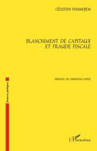 Célestin Foumdjem - Blanchiment de capitaux et fraude fiscale.