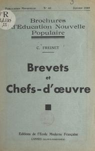 Célestin Freinet - Brevets et chefs-d'œuvre.