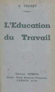 Célestin Freinet - L'éducation du travail.