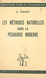 Célestin Freinet - Les méthodes naturelles dans la pédagogie moderne.