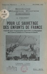 Célestin Freinet - Pour le sauvetage des enfants de France - Conseils pour l'organisation matérielle et pédagogique des centres scolaires et maisons d'enfants.